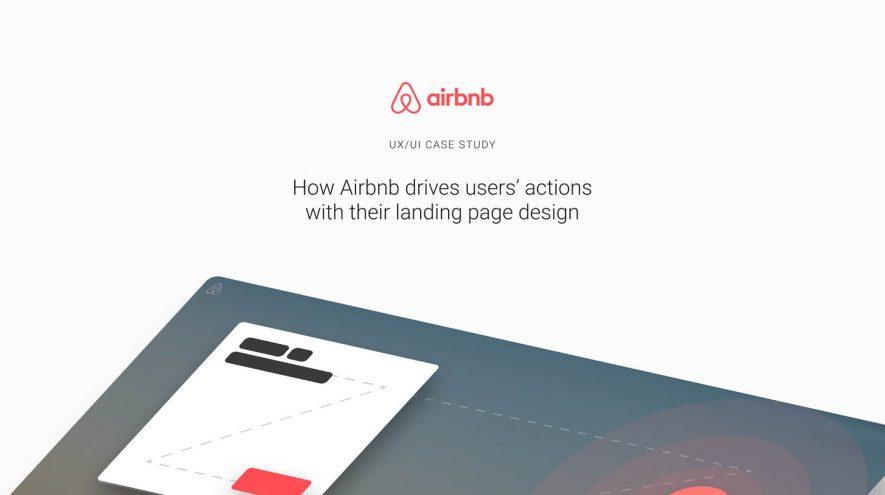 How Airbnb Drives Users' Actions With Their Landing Page Design — A UX Analysis